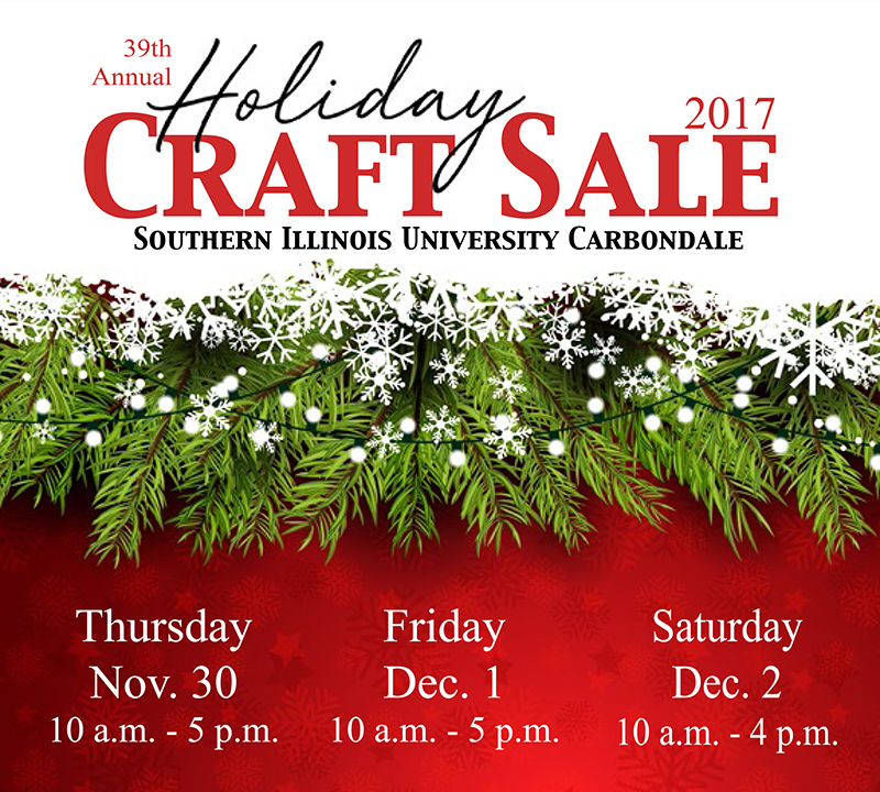 Don't miss SIU's 2017 Holiday Craft Sale, Nov. 30 – Dec. 2