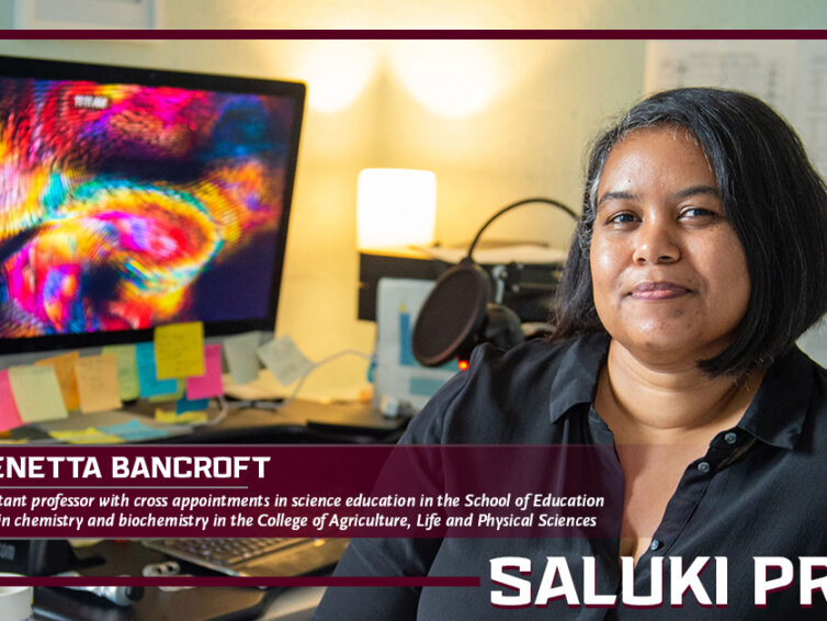Saluki Pride: Senetta Bancroft works to assure all have equal access to quality STEM instruction